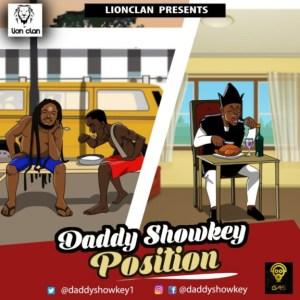 """Daddy Showkey - """"Position"""""""